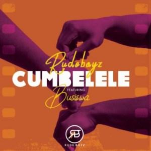 RudeBoyz - Cumbelele ft. Busiswa